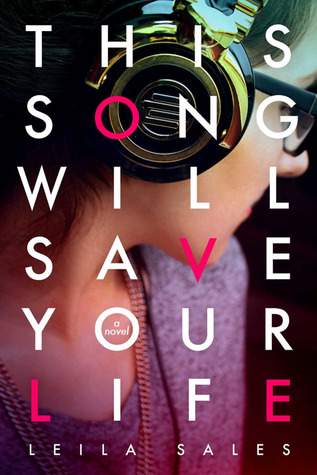 I Covet This Book: This Song Will Save Your Life by Leila Sales