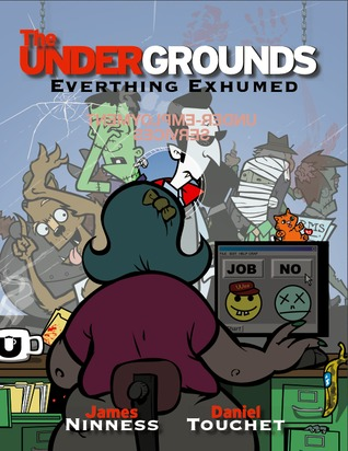 The Undergrounds Everything Exhumed by James Ninness