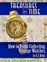"Treasures In Time... ""How to Profit Collecting Vintage Watches"" by E.J. Kelly"