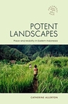 Potent Landscapes: Place and Mobility in Eastern Indonesia