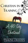 Christian in Training by Pauline Creeden