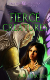 Fierce Creatures (Away From Whipplethorn, #2)