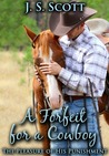A Forfeit for a Cowboy: An Erotic Sex Story Of Sexual Submission (The Pleasure Of His Punishment, #8)