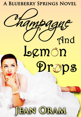 Champagne and Lemon Drops: A Blueberry Springs Chick Lit Contemporary Romance (Blueberry Springs, #1)