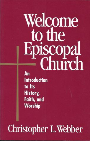 Welcome to the Episcopal Church by Christopher L. Webber