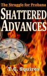 Shattered Advances by T.C. Squires