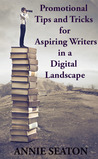 Promotional tips and Tricks for Aspiring Writers in a Digital Landscape