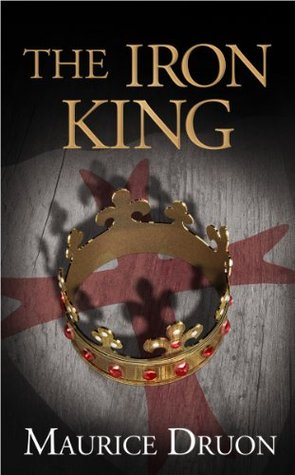 The Iron King (Les Rois Maudits #1)