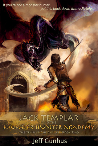Jack Templar and the Monster Hunter Academy (The Templar Chronicles #2)