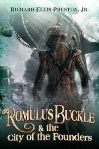 Romulus Buckle & the City of the Founders by Richard Ellis Preston, Jr.