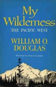 My Wilderness: The Pacific Northwest, Douglas, William O.