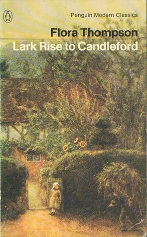 Lark Rise to Candleford: A Trilogy (Lark Rise to Candleford #1-3 omnibus)