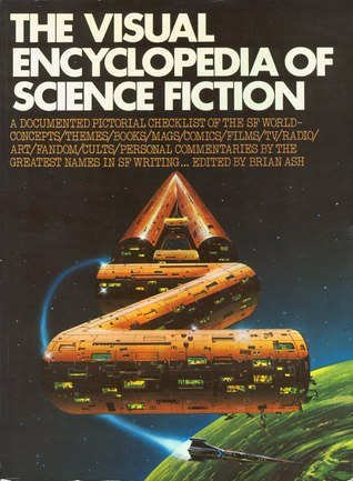 The Visual Encyclopedia Of Science Fiction by Brian Ash