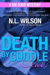 Death by Cuddle Club by N.L. Wilson