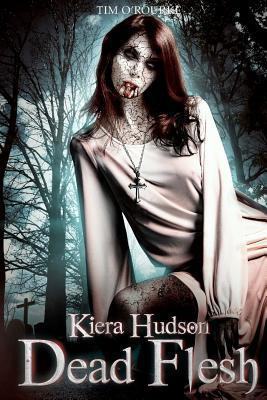 Dead Flesh (Kiera Hudson Series Two, #1)