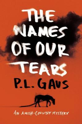The Names of Our Tears: An Amish-Country Mystery