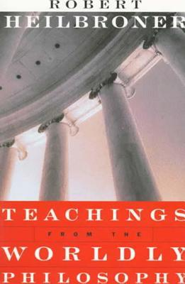 Download Teachings from the Worldly Philosophy by Robert L. Heilbroner MOBI
