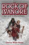 The Rock of Ivanore: Book One of the Celestine Chronicles