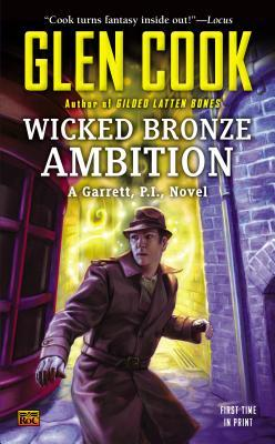 Wicked Bronze Ambition (Garrett, P.I., #14)