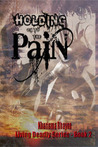 Holding on to the Pain (Living Deadly Series Book 2)