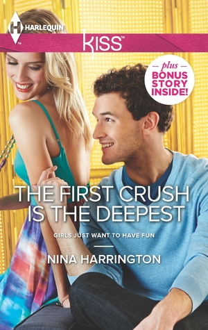 The First Crush is the Deepest by Nina Harrington