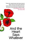 And the Heart Says Whatever by Emily Gould