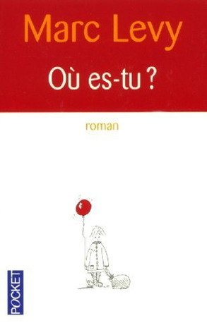 Où es-tu? by Marc Levy