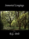 Immortal Longings by R.G. Dole