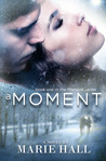 A Moment by Marie Hall