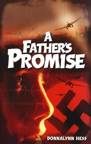 A Father's Promise by DonnaLynn Hess