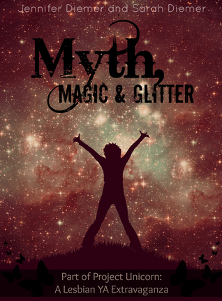 Myth, Magic and Glitter: A Lesbian YA Short Story Collection