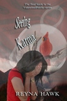 Seeing Karma by Reyna Hawk