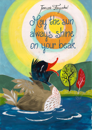 May the sun always shine on your beak