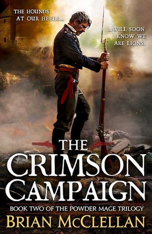 The Crimson Campaign (Powder Mage #2) by Brian McClellan