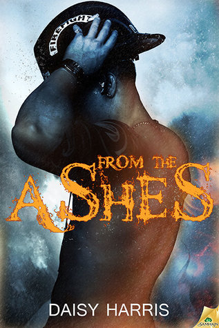 From the Ashes (Fire and Rain, #1)