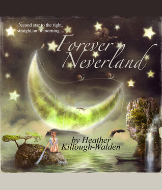 Forever Neverland by Heather Killough-Walden