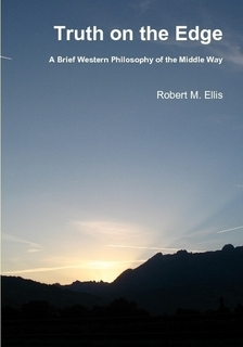 Truth on the Edge: A Brief Western Philosophy of the Middle Way