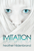 Imitation (Clone Chronicles, #1)