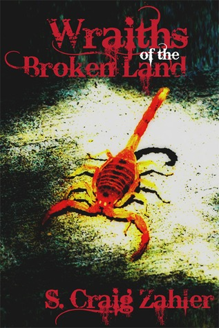 Wraiths of the Broken Land by S. Craig Zahler