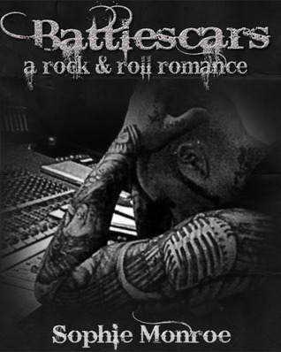 Battlescars: A Rock &amp; Roll Romance (Battlescars, #1)