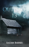Outpost 13 by Lucian Barnes