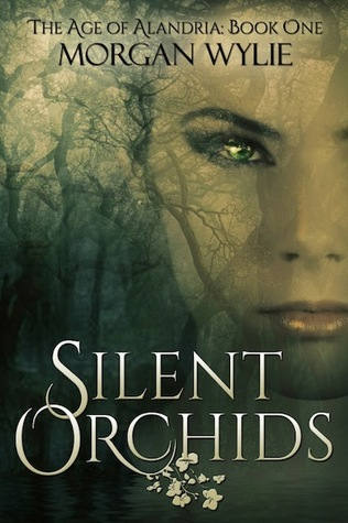 Silent Orchids (The Age of Alandria, #)