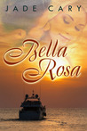 Bella Rosa by Jade Cary