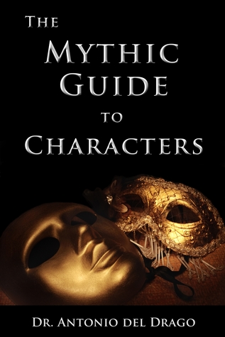 The Mythic Guide to Characters by Antonio Del Drago