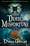 Deadly Misfortune: Book Two in the Quintspinner Trilogy