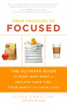 From Frazzled to Focused: The Ultimate Guide for Moms Who Want to Reclaim Their Time, Their Sanity and Their Lives