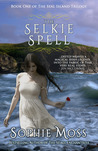 The Selkie Spell by Sophie Moss