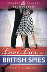 Love, Lies, and British Spies by Selena Laurence