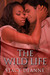 The Wild Life (Bree and Ste...