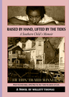 Raised by Hand, Lifted by the Tides :  a Southern Child's Memoir